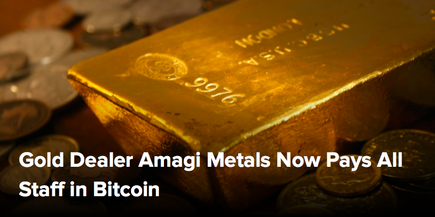 (CoinDesk) Gold Dealer Amagi Metals Now Pays All Staff in Bitcoin