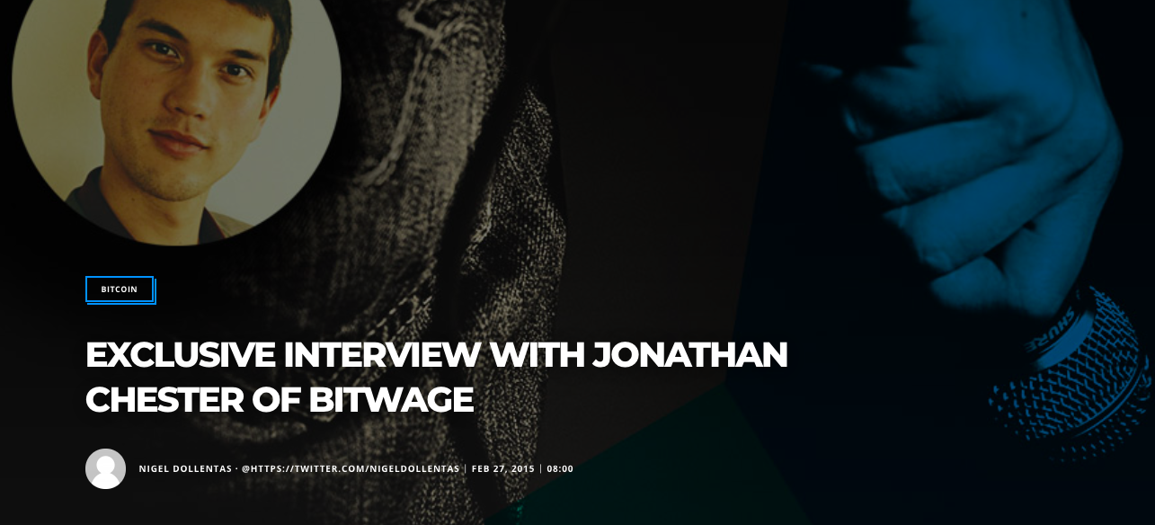 (Bitcoinist) EXCLUSIVE INTERVIEW WITH JONATHAN CHESTER OF BITWAGE