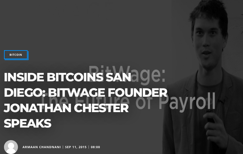 (Bitcoinist) INSIDE BITCOINS SAN DIEGO: BITWAGE FOUNDER JONATHAN CHESTER SPEAKS