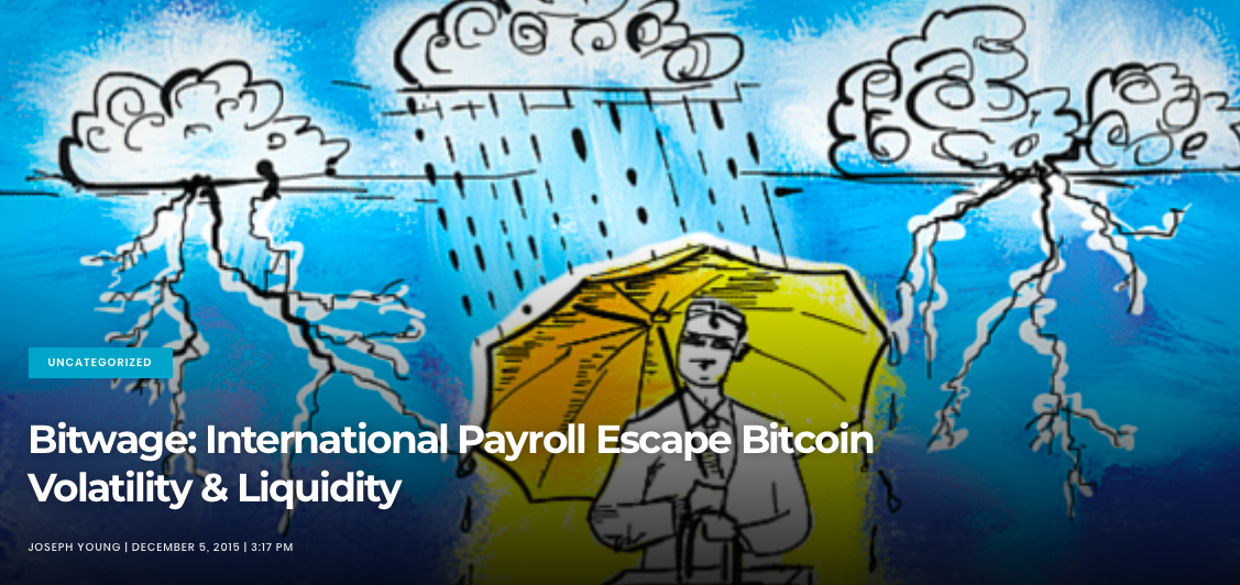 (NewsBTC) Bitwage: International Payroll Escape Bitcoin Volatility & Liquidity