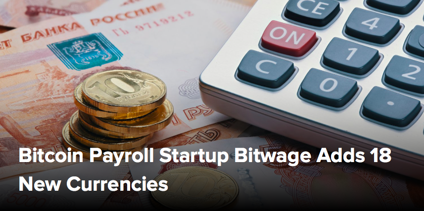 (CoinDesk) Bitcoin Payroll Startup Bitwage Adds 18 New Currencies