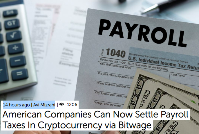 (Bitcoin.com) American Companies Can Now Settle Payroll Taxes In Cryptocurrency via Bitwage