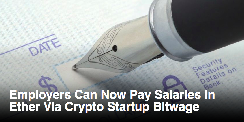 (Coindesk) Employers Can Now Pay Salaries in Ether Via Crypto Startup Bitwage